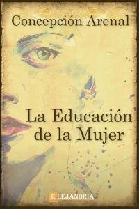 La Educación De La Mujer de Concepción Arenal