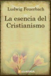 La Esencia del Cristianismo de Ludwig Feuerbach