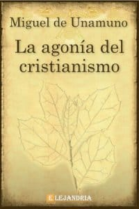 La agonía del cristianismo de Unamuno, Miguel