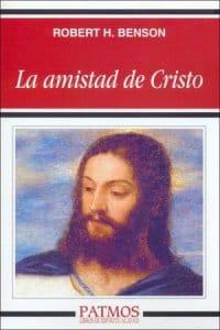 Descargar La amistad de cristo de Robert Hugh Benson