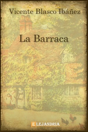 La barraca de Vicente Blasco Ibáñez
