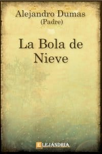 La bola de nieve de Alejandro Dumas (Padre)