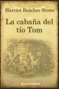 La cabaña del Tío Tom de Harriet Beecher Stowe