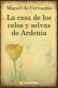 Descargar La casa de los celos de Cervantes, Miguel