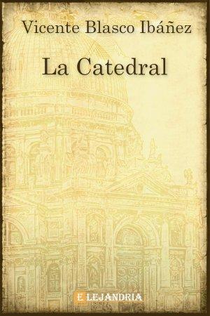 Descargar La catedral de Vicente Blasco Ibáñez