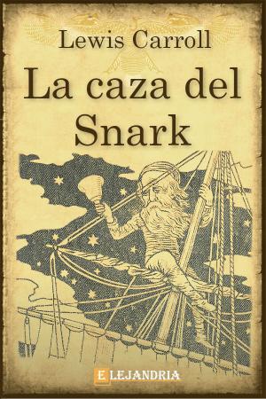 La caza del Snark de Carroll, Lewis