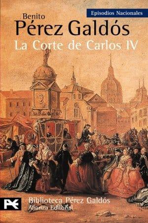 La corte de Carlos IV de Benito Pérez Galdós