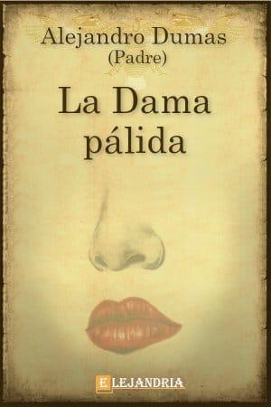 La dama pálida de Alejandro Dumas (Padre)