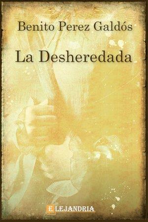 Descargar La desheredada de Benito Pérez Galdós