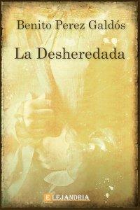La desheredada de Benito Pérez Galdós