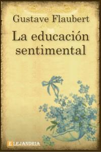 La educación sentimental de Gustave Flaubert