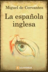 La española inglesa de Cervantes, Miguel