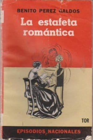 Descargar La estafeta romántica de Benito Pérez Galdós