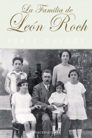 Descargar La familia de León Roch de Benito Pérez Galdós