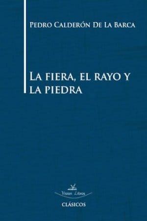 La fiera, el rayo y la piedra de Calderón de la Barca, Pedro