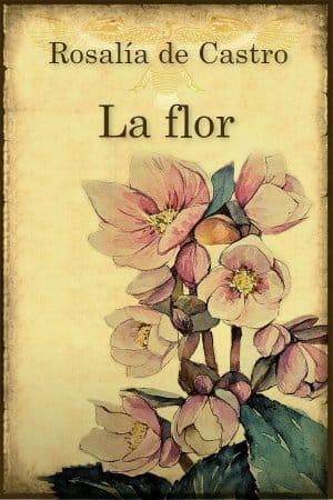 La flor de Rosalía de Castro
