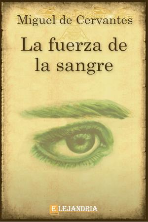 La fuerza de la sangre de Cervantes, Miguel