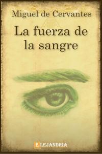 Descargar La fuerza de la sangre de Cervantes, Miguel