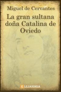 Descargar La gran sultana doña Catalina de Oviedo de Cervantes, Miguel
