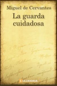Descargar La guarda cuidadosa de Cervantes, Miguel