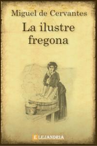 Descargar La ilustre fregona de Cervantes, Miguel