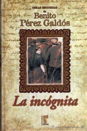 Descargar La incógnita de Benito Pérez Galdós