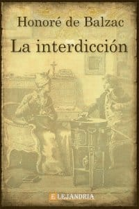 La interdicción de Balzac, Honoré De