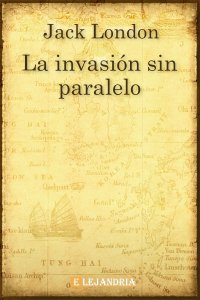 La invasión sin paralelo de Jack London
