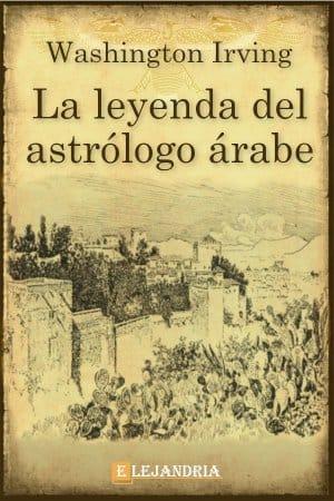 La leyenda del astrólogo árabe de Washington Irving