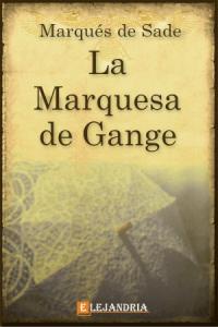 La marquesa de Gange de Marqués de Sade