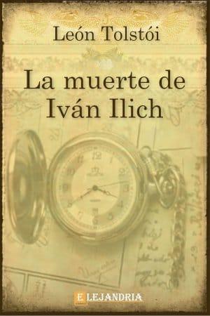 La muerte de Iván Ilich de Tolstoi, Leon