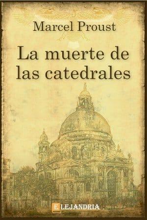 La muerte de las catedrales de Marcel Proust