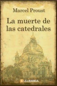 Descargar La muerte de las catedrales de Marcel Proust