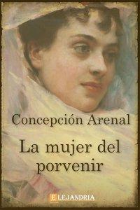 La mujer del porvenir de Concepción Arenal