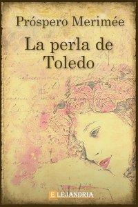 La perla de Toledo de Prospero Mérimée