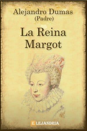 La reina Margot de Alejandro Dumas (Padre)