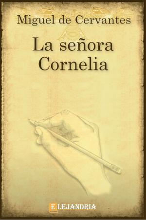 La señora Cornelia de Cervantes, Miguel