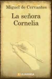 Descargar La señora Cornelia de Cervantes, Miguel