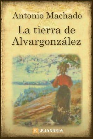 La tierra de Alvargonzález de Machado, Antonio