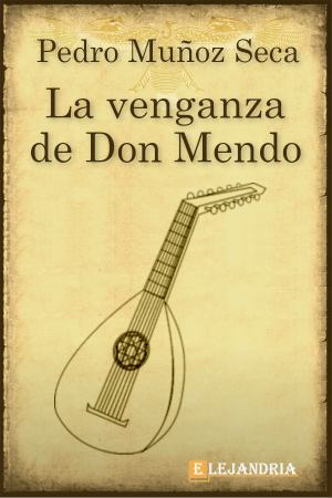 La venganza de Don Mendo de Pedro Muñoz Seca