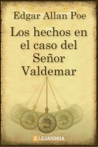 La verdad sobre el caso del señor Valdemar de Allan Poe, Edgar