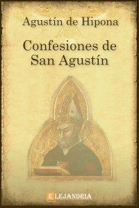 Las Confesiones de San Agustín de Agustín de Hipona