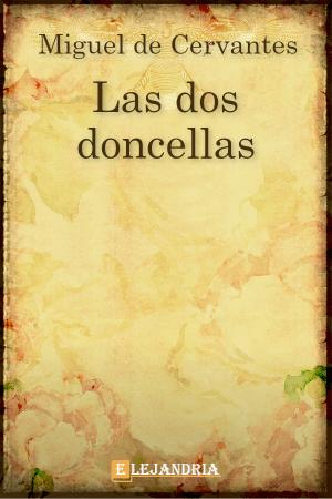 Las dos doncellas de Cervantes, Miguel