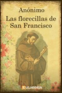 Las florecillas de San Francisco de Anónimo