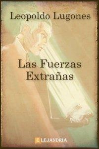 Las fuerzas extrañas de Leopoldo Lugones