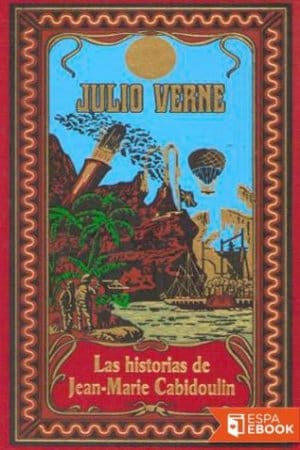 Descargar Las historias de Jean-Marie Cabidoulin de Verne, Julio