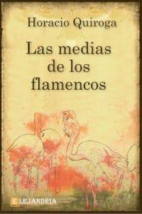 Las medias de los flamencos de Horacio Quiroga