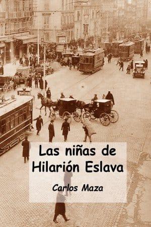 Descargar Las niñas de Hilarión Eslava de Carlos Maza Gómez