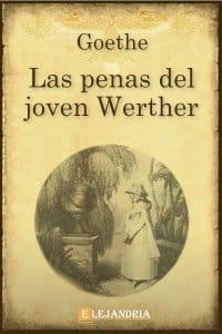 Las penas del joven Werther de Goethe Wolfgang , Johann