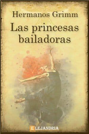 Las princesas bailadoras de Hermanos Grimm